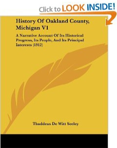 History Of Oakland County, Michigan V1- A Narrative Account Of Its Historical Progress, Its People, And Its Principal Interests